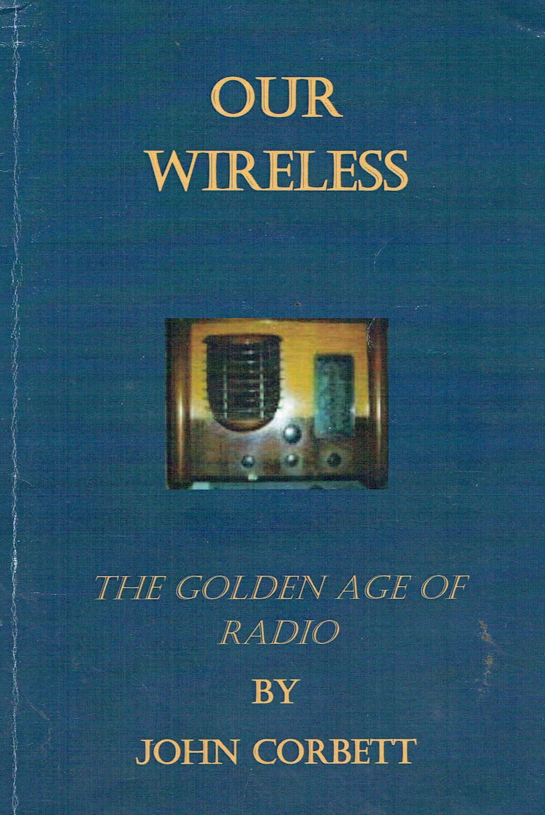 Our Wireless: The Golden Age of Radio