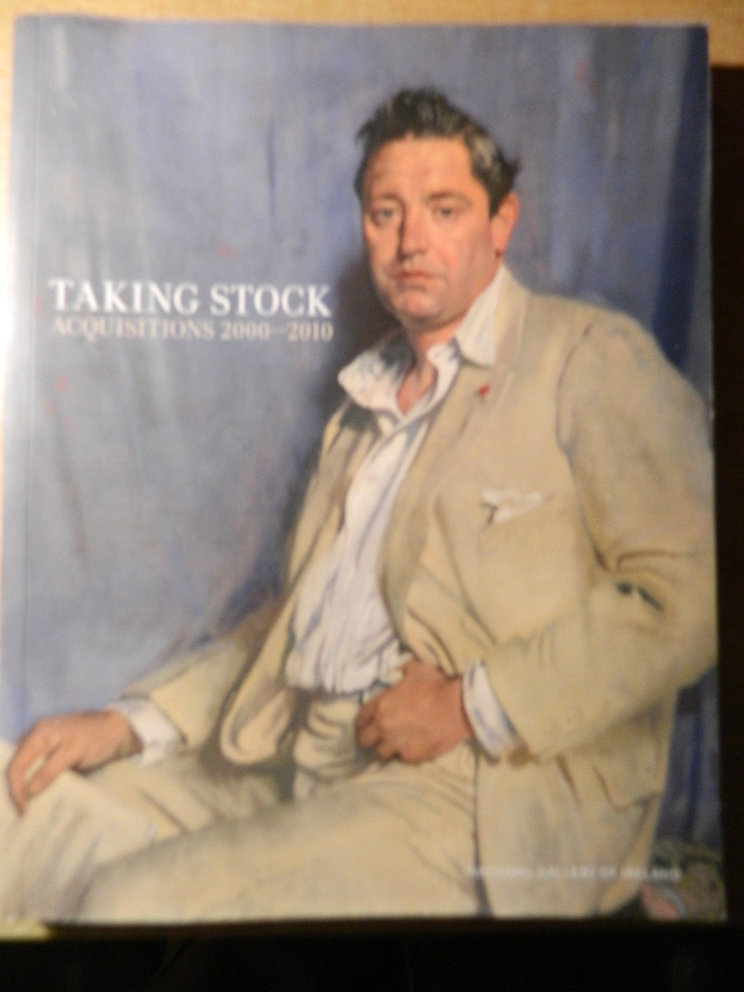 Taking Stock. Acquisitions 2000-2010. National Gallery of Ireland.