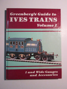 Greenberg's Guide to Ives Trains: 1 and Wide Gauges and Accessories: 001