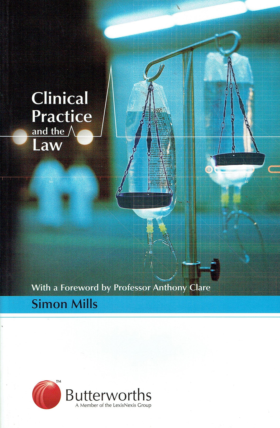 Clinical Practice and the Law