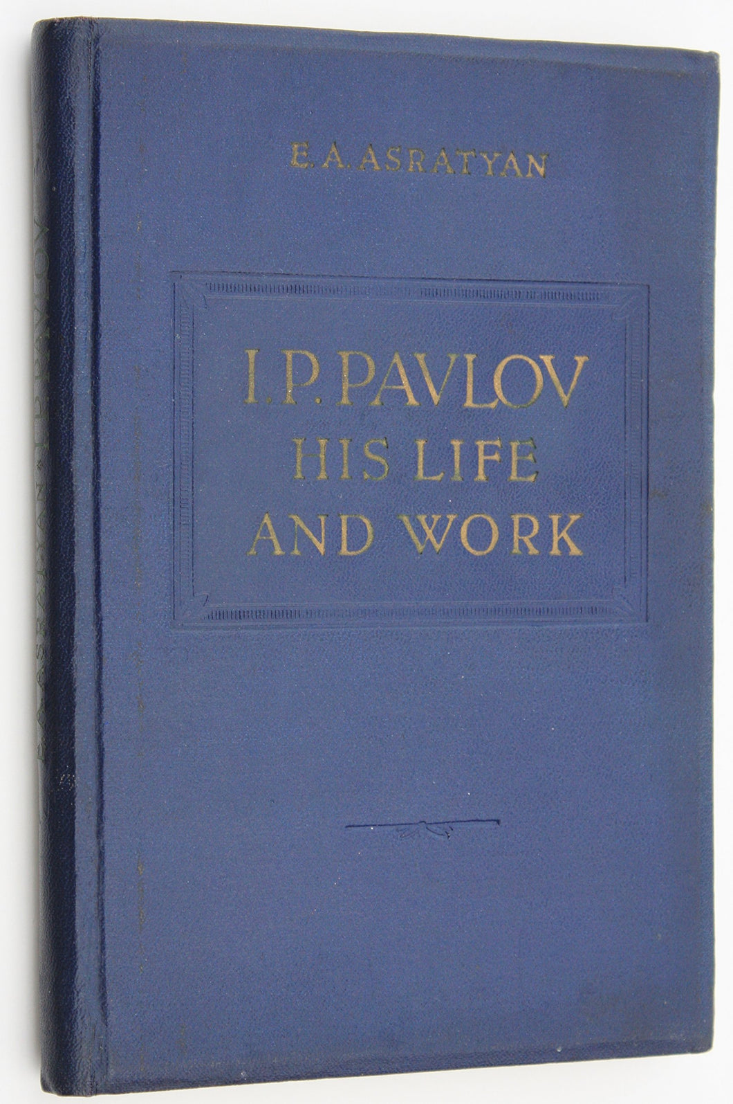 I.P. Pavlov: His Life and Work
