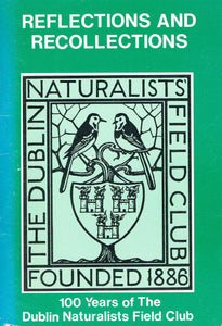 Reflections and Recollections: 100 Years of the Dublin Naturalists Field Club