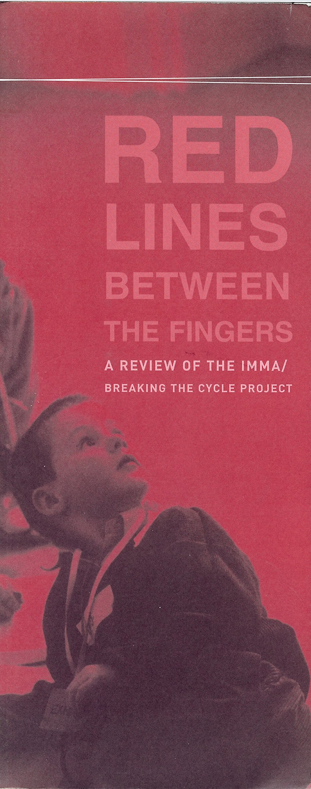 Red Lines Between the Fingers: A Review of the IMMA/Breaking the Cycle Project