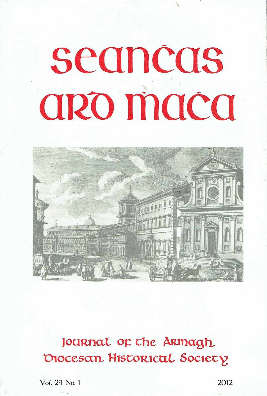 Seanchas Ardmhacha: Journal of the Armagh Diocesan Historical Society - Vol 24, No 1 - 2012
