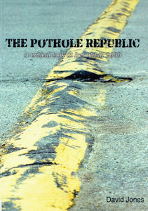 The Pothole Republic: A Critical Look at Ireland in 2009