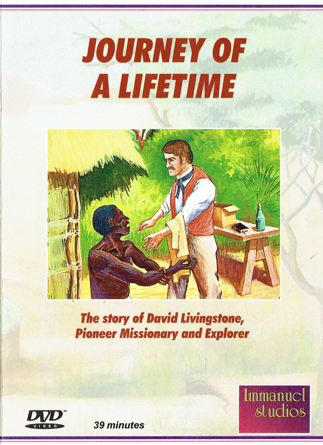 Journey of a Lifetime: The Story of David Livingstone, Pioneer Missionary and Explorer