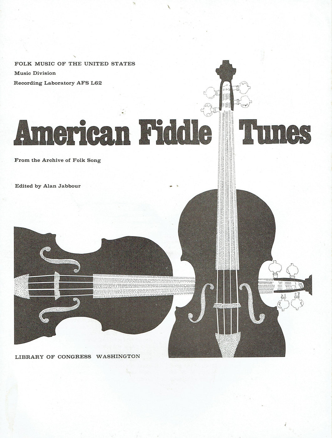 American Fiddle Tunes from the Archive of Folk Song: Folk Music of the United States, Music Division, Music Laboratory AFS L62