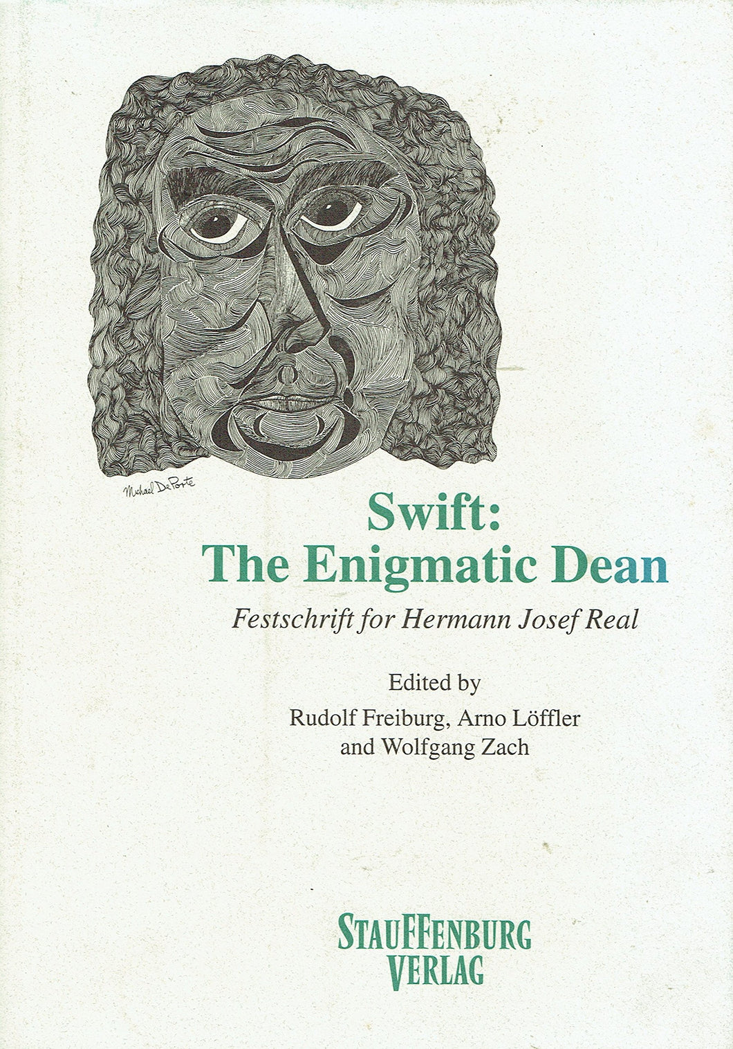 Swift: The enigmatic dean : Festschrift for Hermann Josef Real (Studies in English and comparative literature)