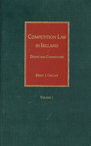 Competition Law in Ireland: Digest and Commentary