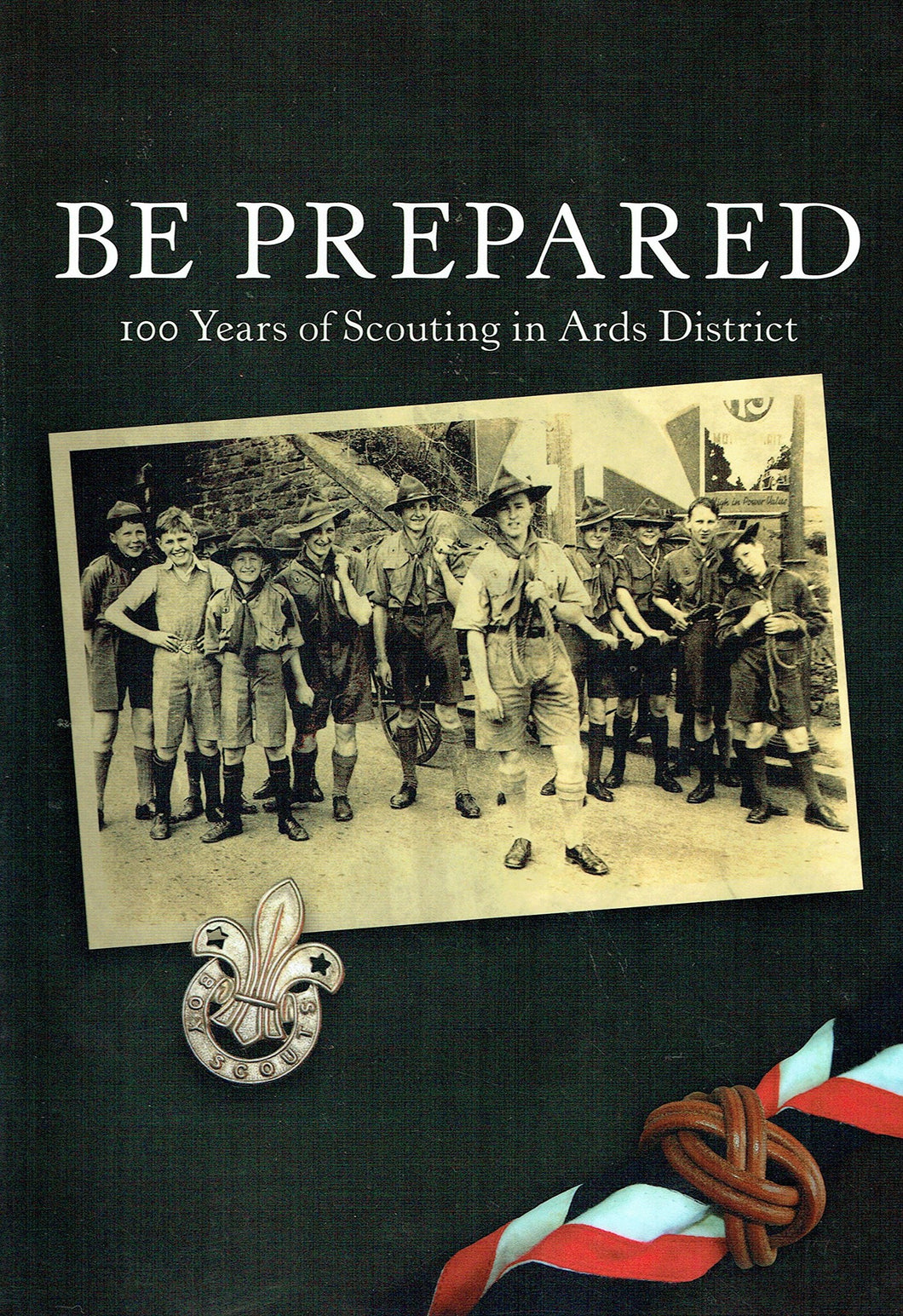 Be Prepared 100 Years of Scouting in Ards District