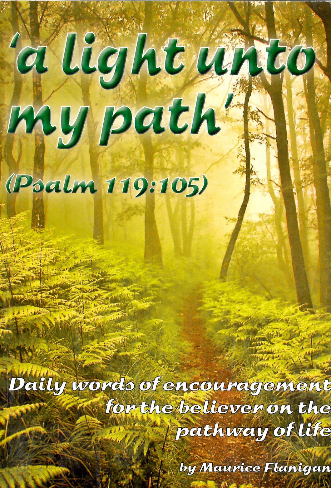 'A Light Unto My Path': Daily Words of Encouragement for the Believer on the Pathway of Life