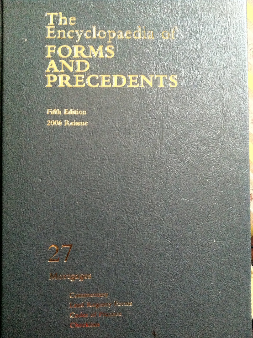 Mortgages: Encyclopaedia of Forms and Precedents v. 27