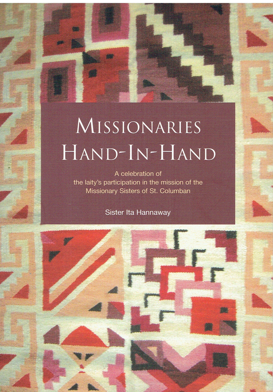Missionaries Hand-in-hand: A Celebration of the Laity's Participation in the Mission of the Missionary Sisters of St. Columban
