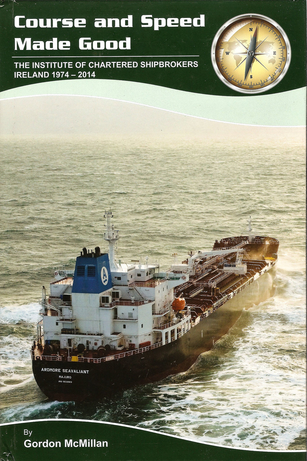Course and Speed made Good: The Institute of Chartered Shipbrokers Ireland 1974-2014