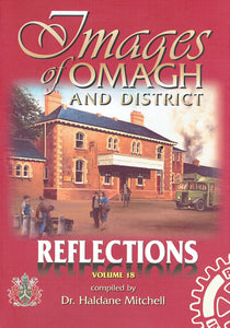 Images of Omagh and District: v. 18: Reflections (Images of Omagh & District S.)