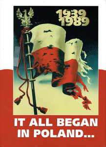 1939-1989 It All Began In Poland.