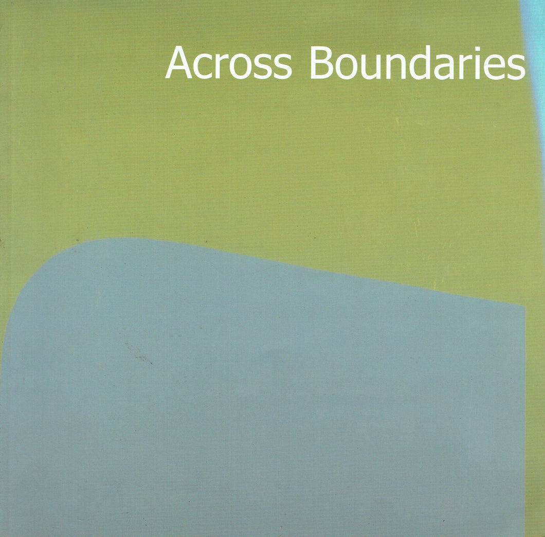 Across Boundaries: An exhibition of Contemporary Art Works