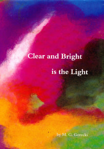 Clear and Bright in the Light: Meditations in Words and Colour