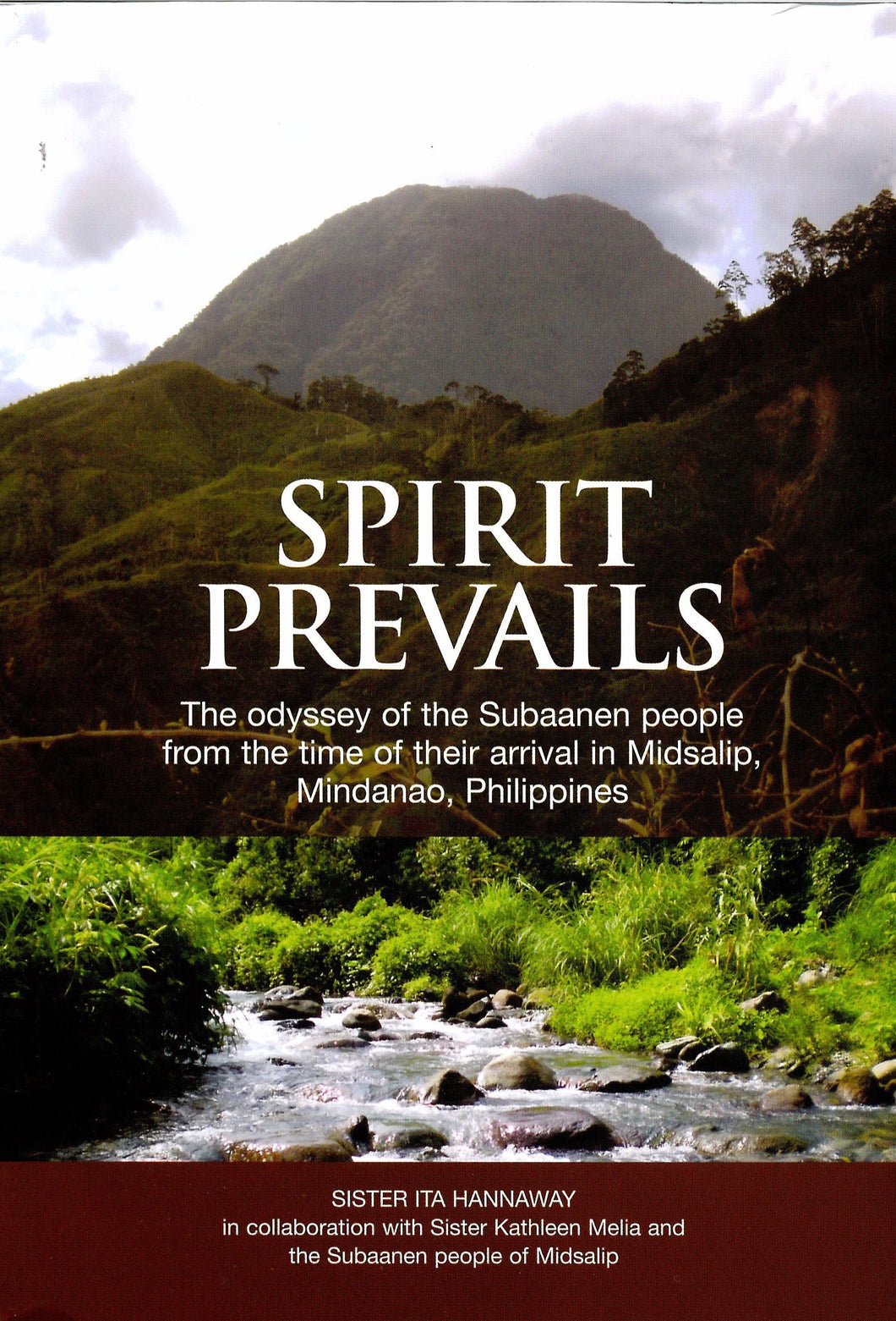 Spirit Prevails: The Odyssey of the Subaanen People from the Time of their Arrival in Midsalip, Mindanao, Philippines
