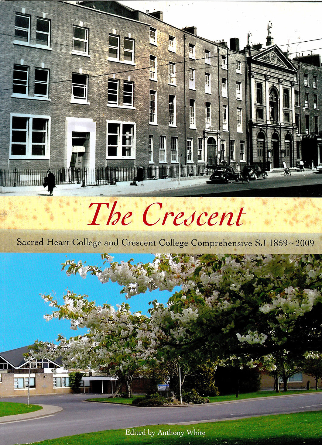 The Crescent: Sacred Heart College and Crescent College Comprehensive SJ 1859-2009