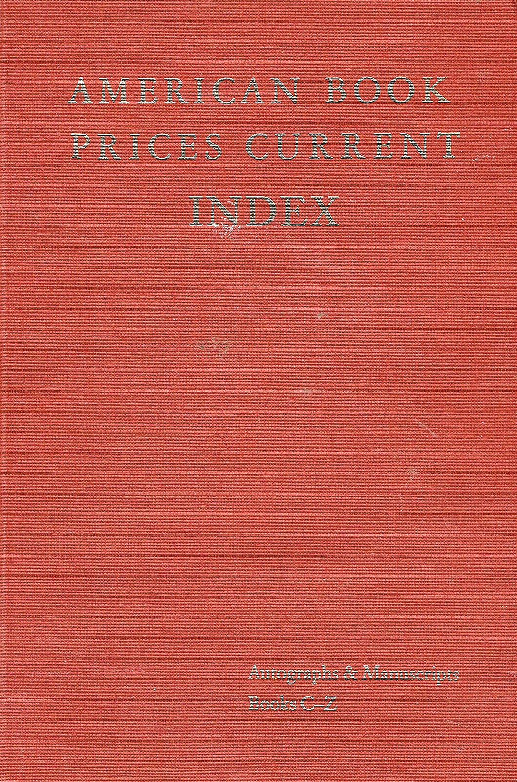 American Book Prices Current Index - Autographs & Manuscripts, Books C-Z, 1987-1991