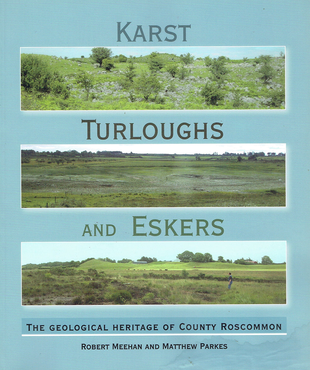 Karst, Turloughs and Eskers: The Geological Heritage of County Roscommon