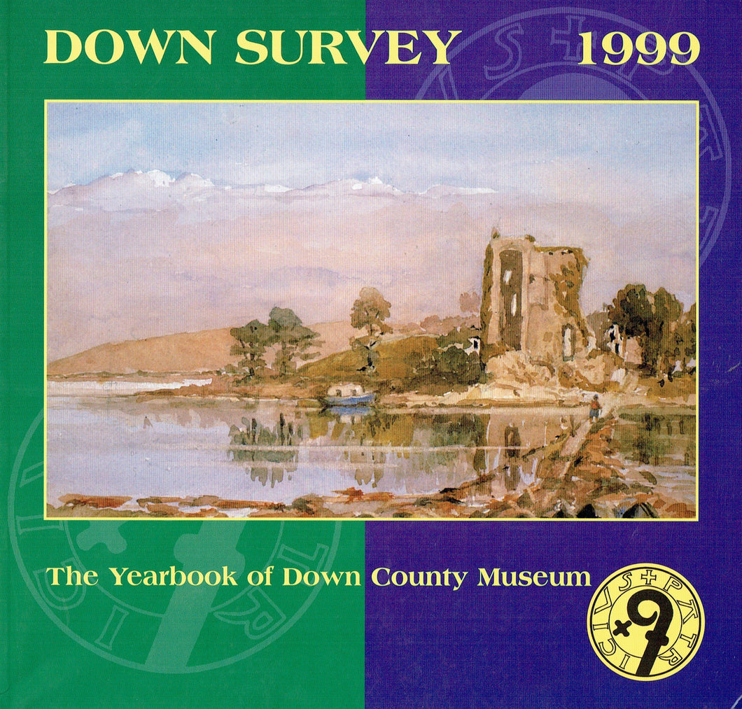 Down Survey 1999 - The Yearbook of Down County Museum (Downpatrick, Co. Down, N. Ireland)