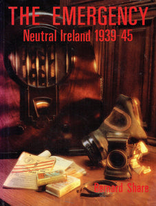 The Emergency: Neutral Ireland, 1939-45