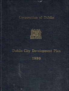 Corporation of Dublin: Dublin City Development Plan 1980