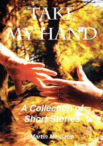 Take My Hand: A Collection of Short Stories