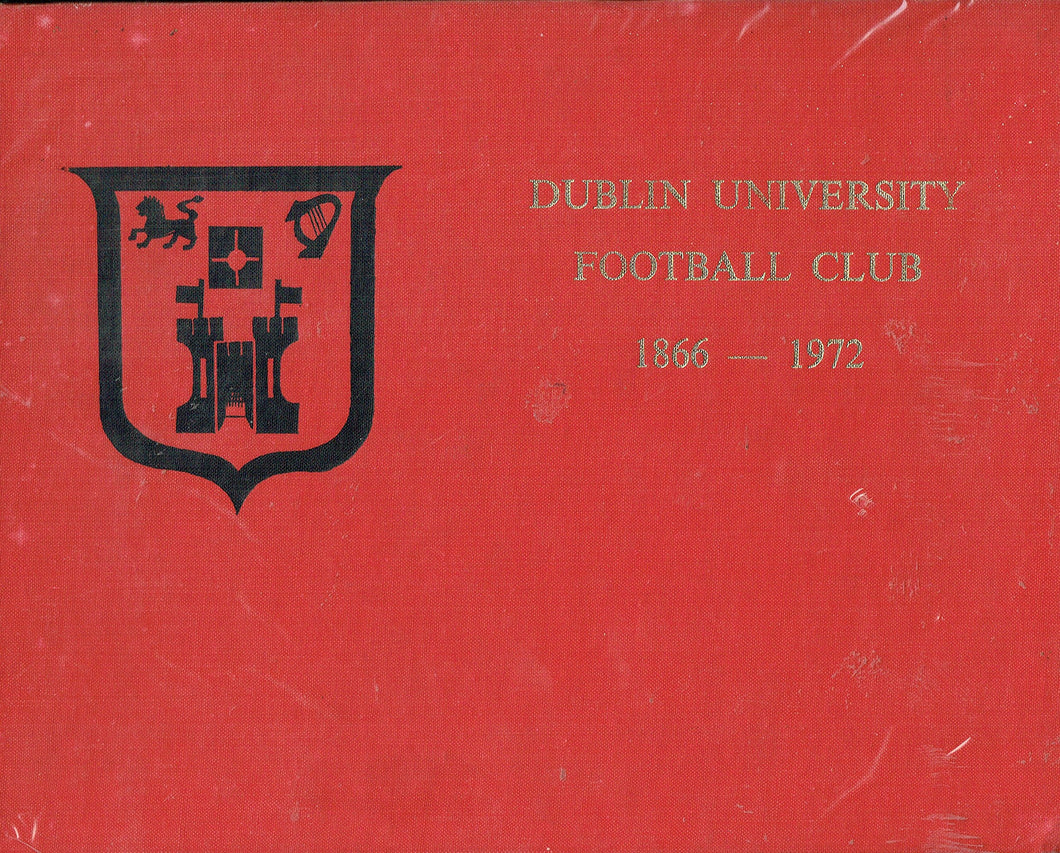 Dublin University Football Club 1866 - 1972