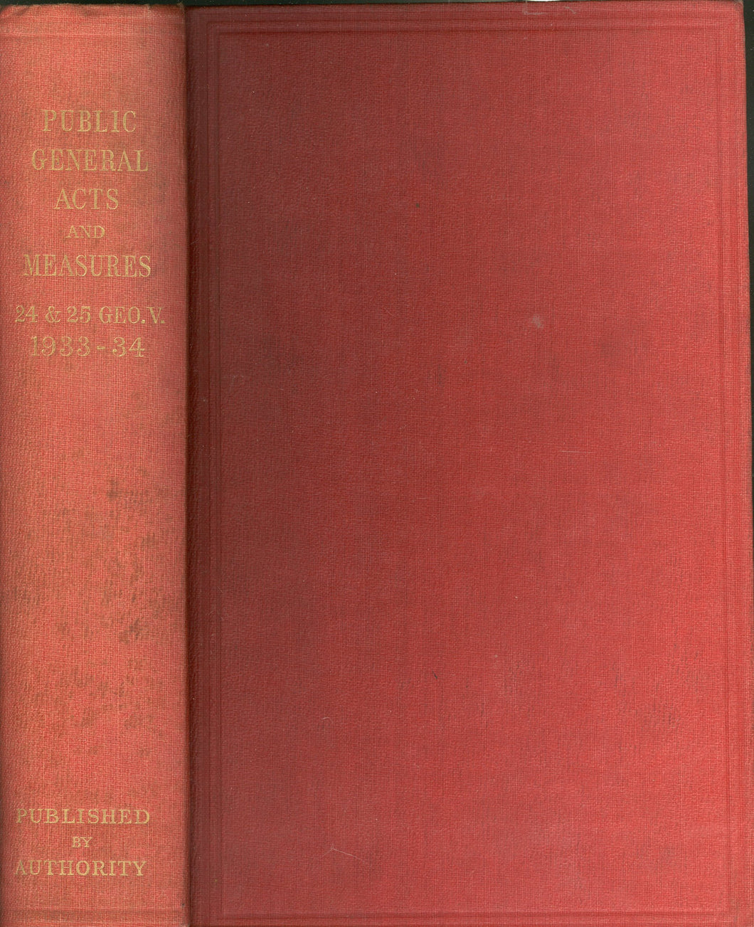 Public General Acts and Measures 24 & 25 Geo. V. 1933-34