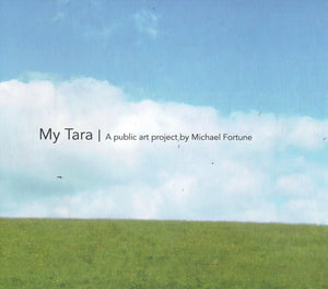 My Tara: A Public Art Project by Michael Fortune