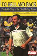 To Hell and Back (The Inside Story of the Clare Hurling Revival)