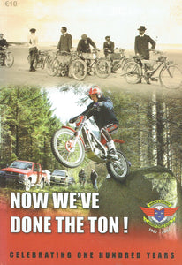 Now We've Done The Ton! Celebrating One Hundred Years - Dublin and District Motor Cycle Club 1907-2007
