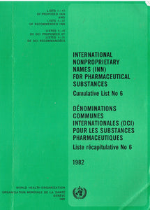 International Nonproprietary Names (INN) for Pharmaceutical Substances, Cumulative List No 6/Dénominations Communes Internationales (DCI) Pour Les Substances Pharmaceutiques - Liste récapitulative