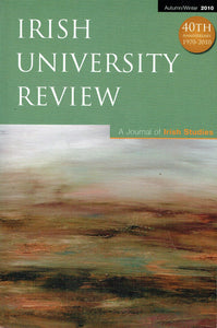 Irish University Review: A Journal of Irish Studies, Autumn/Winter 2010: 40th Anniversary, 1970-2010