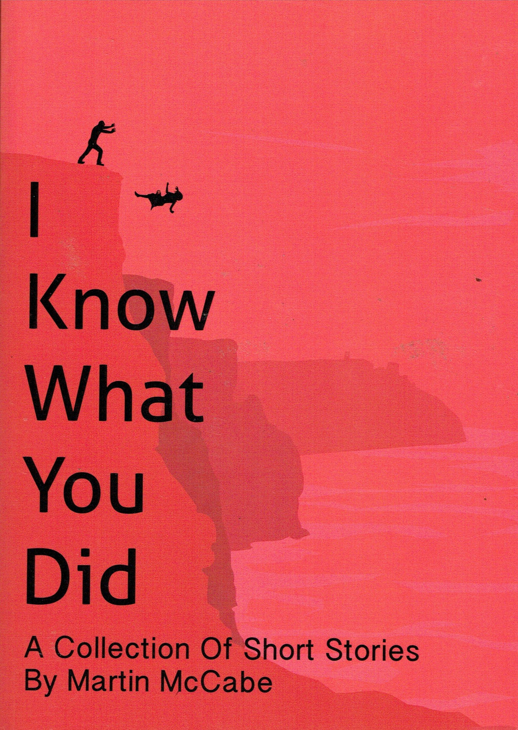 I Know What You Did: A Collection of Short Stories