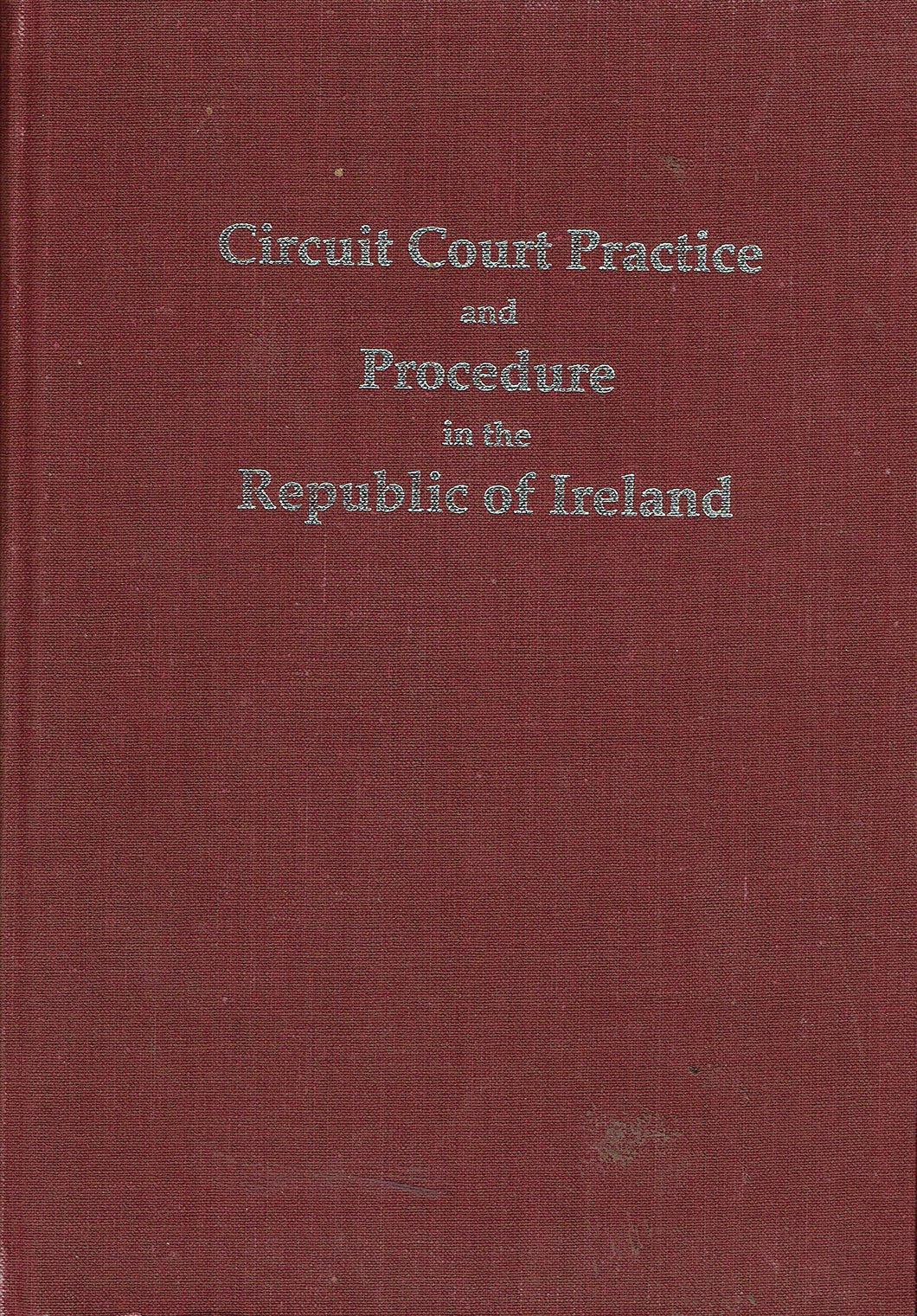 Circuit court practice and procedure in the Republic of Ireland