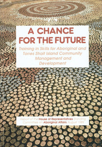 A chance for the future: Training in skills for Aboriginal and Torres Strait Island community management and development