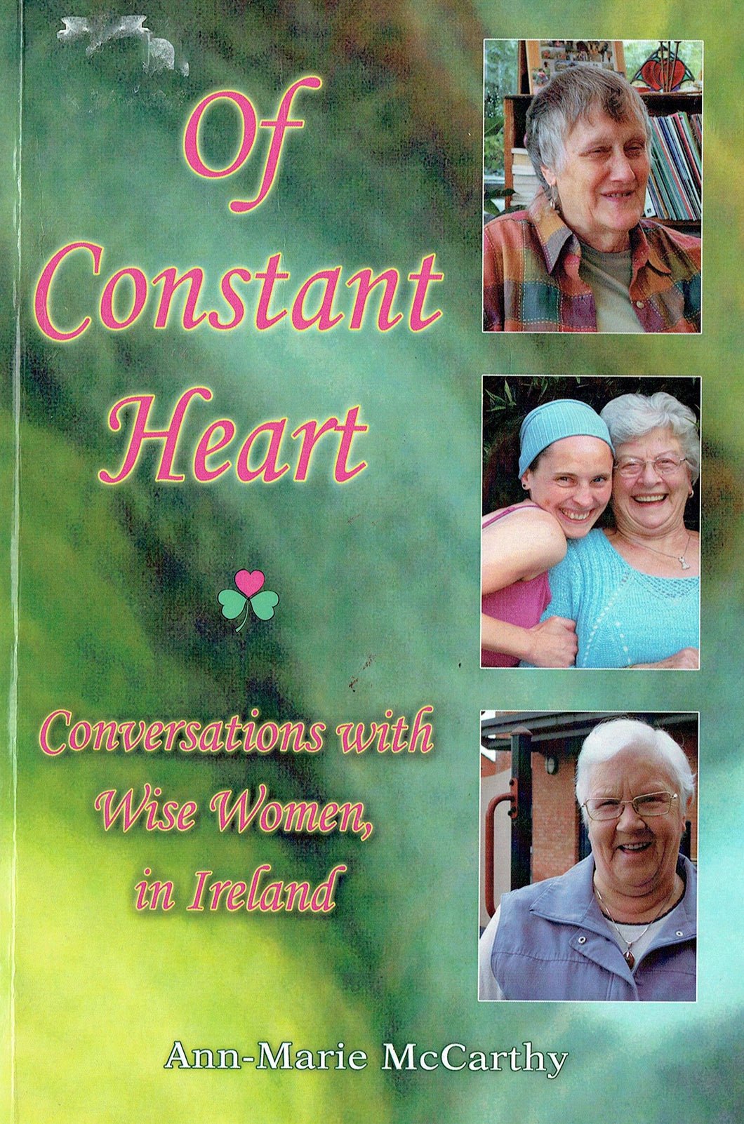 Of Constant Heart. Conversations with Wise Women, in Ireland.
