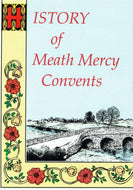 History of Meath Mercy Convents (The Sisters of Mercy in Meath, 1836-1994)