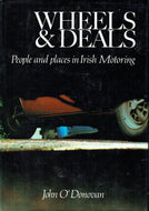 Wheels and Deals: People and Places in Irish Motoring