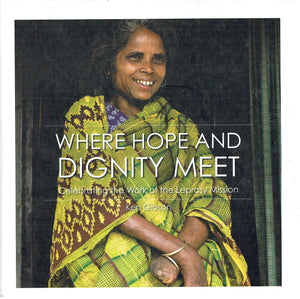 Where Hope and Dignity Meet: Celebrating the Work of the Leprosy Mission