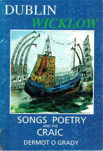 Dublin Wicklow: Songs Poetry and the Craic
