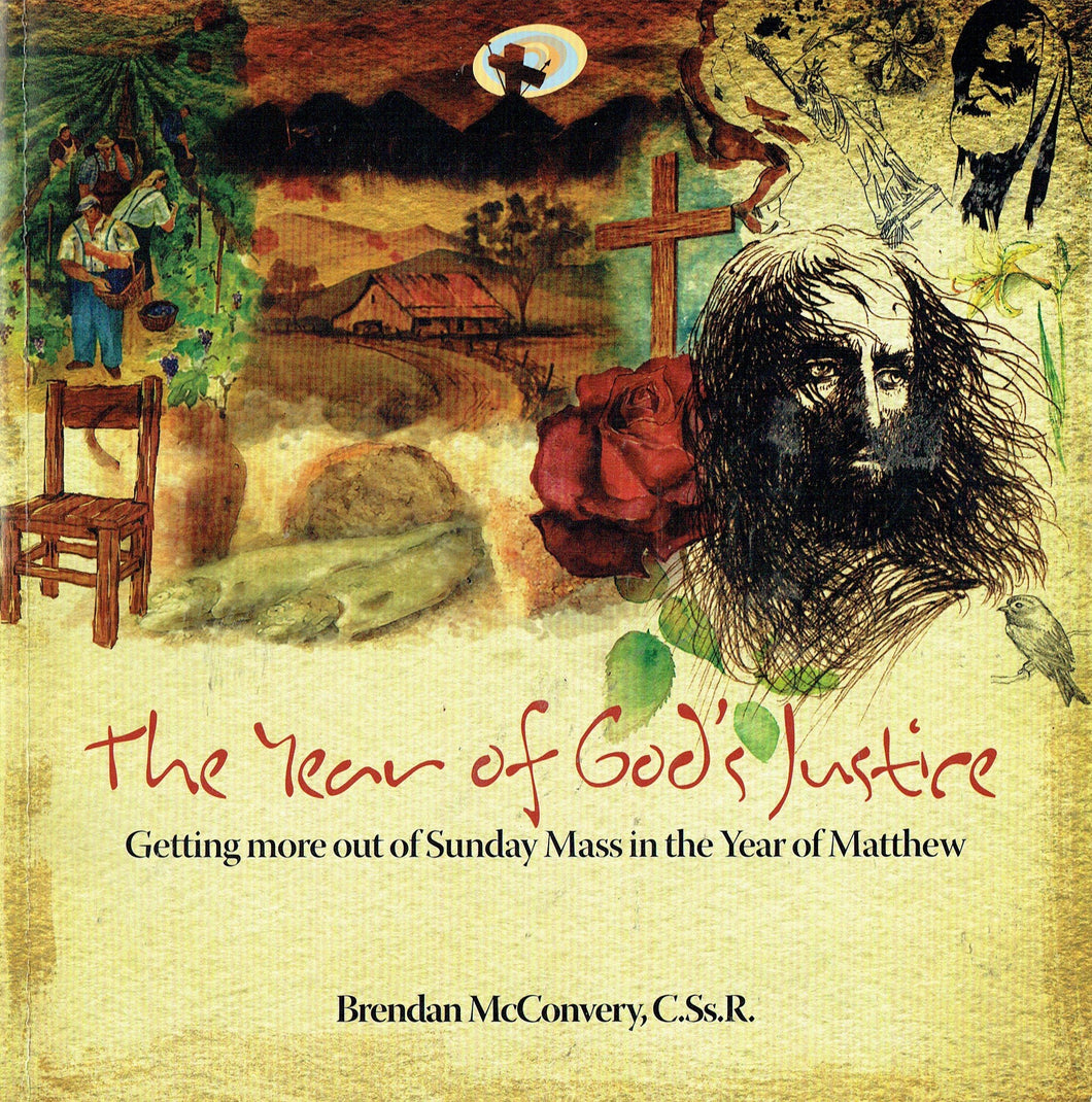 The Year of God's Justice: Getting More out of Sunday Mass in the Year of Matthew