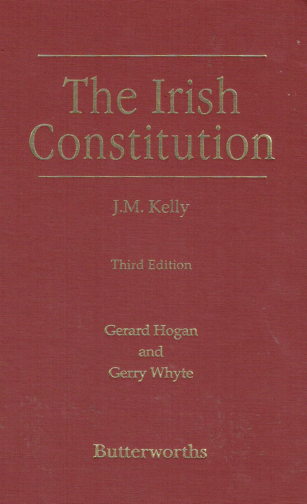 The Irish Constitution (J.M Kelly)
