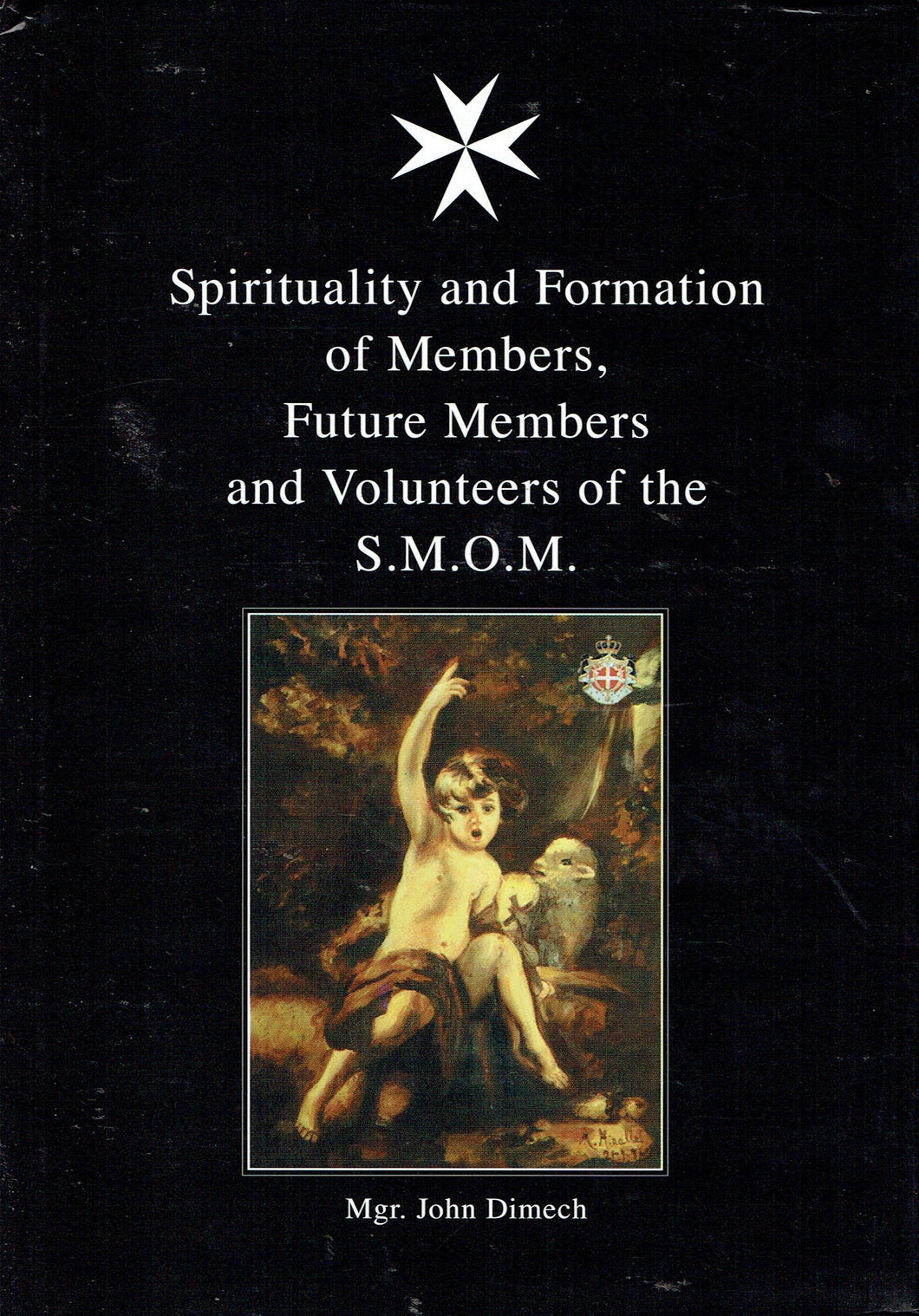 Spirituality and Formation of Members, Future Members and Volunteers of the S.M.O.M.