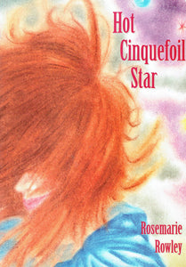 Hot cinquefoil star: Five long poems ; a tale in verse, a riposte, a sequence, a garland, and a letter