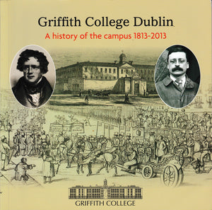 Griffith College Dublin - a History of its Campus